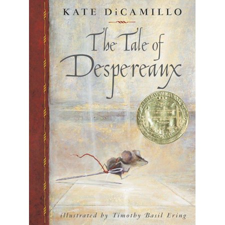 The Tale of Despereaux : Being the Story of a Mouse, a Princess, Some Soup and a Spool of