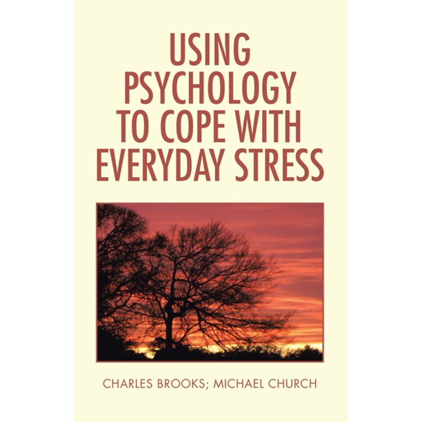 Using Psychology to Cope with Everyday Stress - eBook