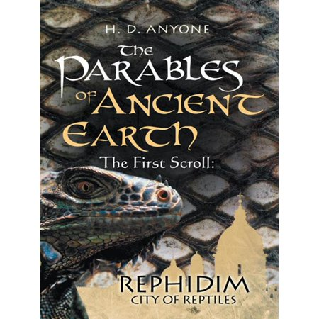 The Parables of Ancient Earth: the First Scroll - - Earth Scroll