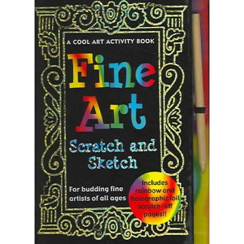 Fine Art Scratch and Sketch: A Cool Art Activity Book for Budding Fine Artists of All Ages