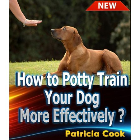 How to Potty Train Your Dog More Effectively ? - eBook