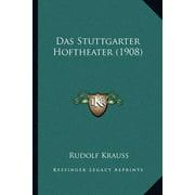 Das Stuttgarter Hoftheater (1908)