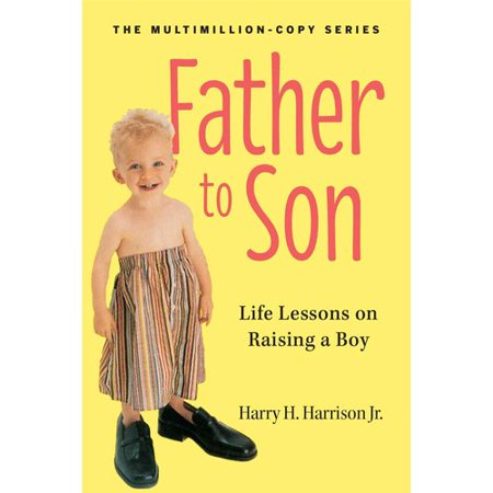 Father to Son: Life Lessons on Raising a Boy by