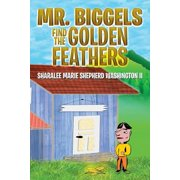Mr. Biggels Find the Golden Feathers