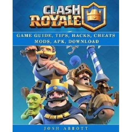Clash Royale Guide Guide  Tips  Hacks  Cheats Mods  Apk  Download