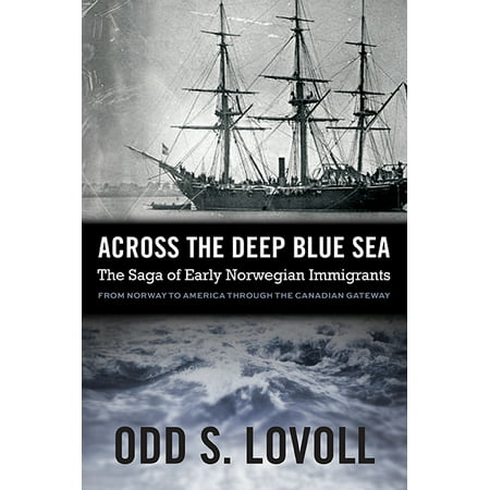 Across the Deep Blue Sea : The Saga of Early Norwegian