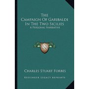The Campaign of Garibaldi in the Two Sicilies : A Personal Narrative