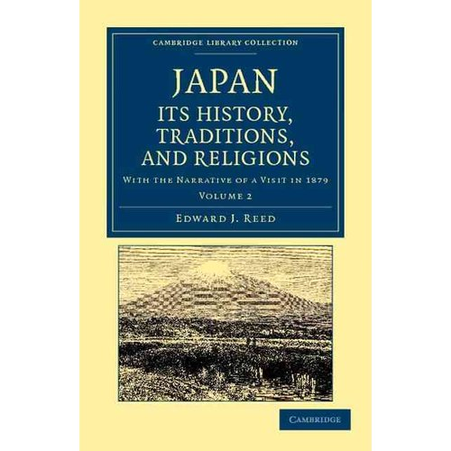 Japan: Its History, Traditions, and Religions, With the Narrative of a Visit in 1879