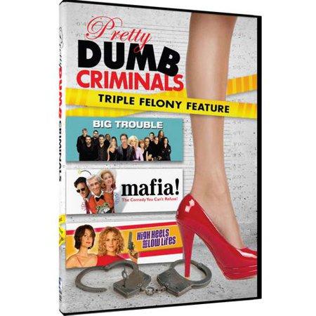 Pretty Dumb Criminals Triple Features: Big Trouble / Mafia! / High Heels And Low Lifes