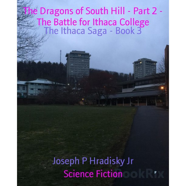 The Dragons of South Hill - Part 2 - The Battle for Ithaca College - eBook