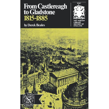 From Castlereagh to Gladstone: 1815-1885