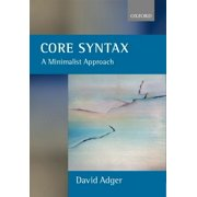 Core Syntax : A Minimalist Approach