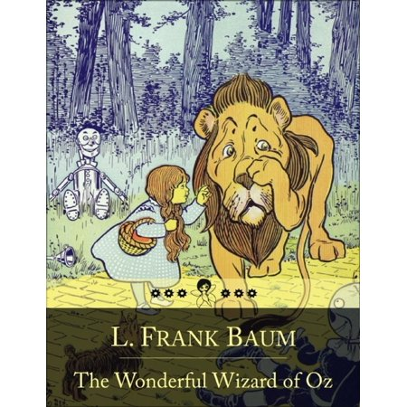 The Wonderful Wizard of Oz: The Adventures of a Young Girl Named Dorothy Gale in the Land of Oz (Beloved Books Edition) - - Wizard Of Oz Dorathy