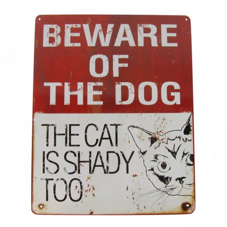Funny Beware Of Dog The Cat is Shady Too Novelty Tin Sign Animal/Pet Lover - The Novelties