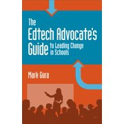 The Edtech Advocate's Guide to Leading Change in Schools