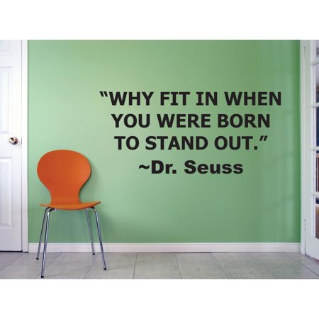 Why Fit In When You Were Born To Stand Out Dr Seuss Quote Peel