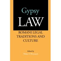Gypsy Law : Romani Legal Traditions and Culture