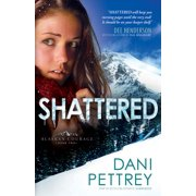 Alaskan Courage: Shattered (Paperback)