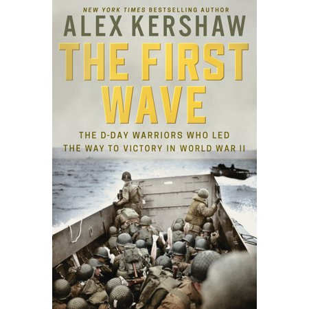 Desoto First Wave (The First Wave : The D-Day Warriors Who Led the Way to Victory in World War II )