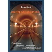Hinter den Kulissen: Eine Reise unter die Oberfläche des Offensichtlichen (Paperback)