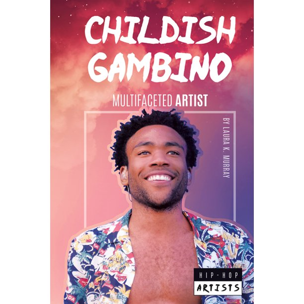 Hip-Hop Artists: Childish Gambino: Multifaceted Artist (Hardcover)