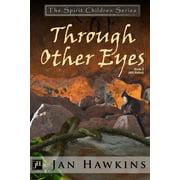 The Spirit Children: Through Other Eyes: The Spirit Children Series (Paperback)