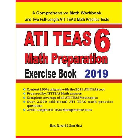 ATI TEAS 6 Math Preparation Exercise Book: A Comprehensive Math Workbook and Two Full-Length ATI TEAS 6 Math Practice Tests