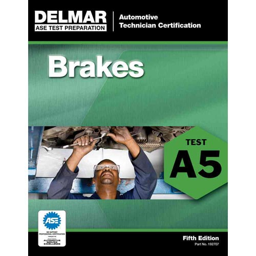 Delmar's (ASE) Test Preparation: Brakes Test 5, Automobile Technician Certification