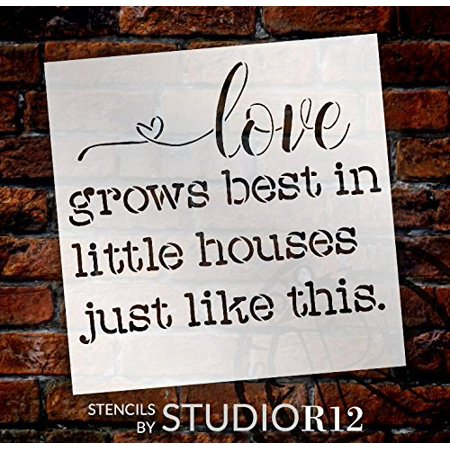Love Grows Best in Little Houses Just Like This Stencil by StudioR12 | Reusable Mylar Template | Use to Paint Wood Signs - Pallets - Pillows - DIY Home & Family Decor - Select Size (18