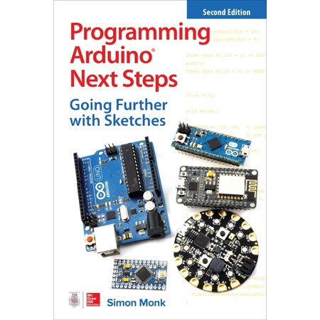 Programming Arduino Next Steps: Going Further with Sketches, Second