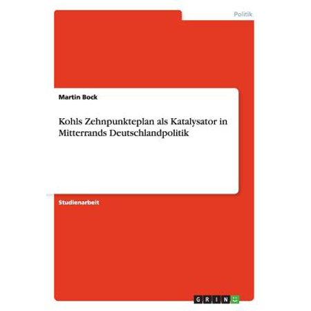 Kohls Zehnpunkteplan ALS Katalysator in Mitterrands Deutschlandpolitik Kohls Zehnpunkteplan ALS Katalysator in Mitterrands Deutschlandpolitik