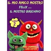 Il Mio Amico Mostro - Libro 2 - Felix ... Il Mostro Birichino - eBook