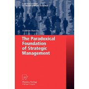 The Paradoxical Foundation of Strategic Management