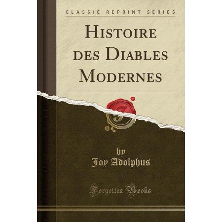 Histoire Des Diables Modernes (Classic Reprint) - Diablesa Halloween