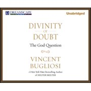 Divinity of Doubt: The God Question (Audiobook)