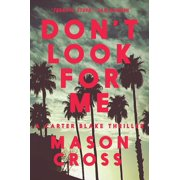 Don't Look for Me : A Carter Blake Thriller
