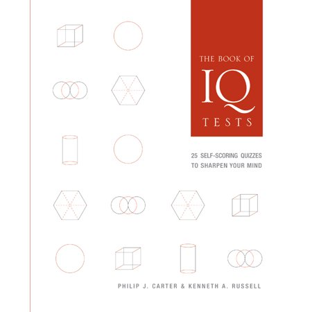 The Book of IQ Tests : 25 Self-Scoring Quizzes to Sharpen Your