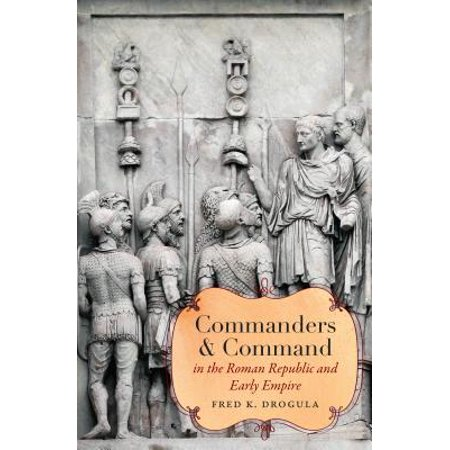 Commanders and Command in the Roman Republic and Early (Empire At War Republic At War Mod)