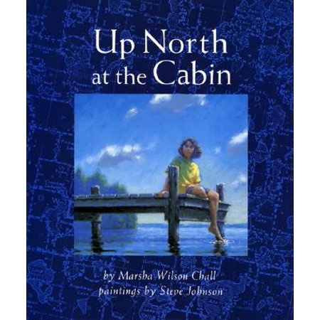 Up North at the Cabin (Hardcover) - The Ancient Ones Cabin In The Woods