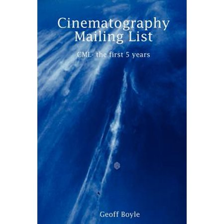Cinematography Mailing List - CML- The First 5 Years