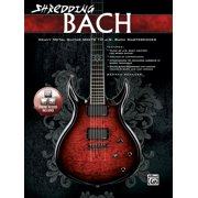 National Guitar Workshop: Shredding Bach: Heavy Metal Guitar Meets 10 J. S. Bach Masterpieces, Book & CD (Other)
