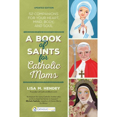 Catholic Saints Oil - A Book of Saints for Catholic Moms : 52 Companions for Your Heart, Mind, Body, and Soul