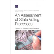 An Assessment of State Voting Processes : Preparing for Elections During a Pandemic (Paperback)