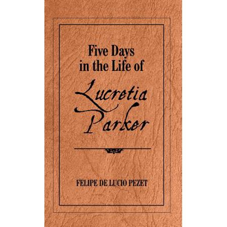 Five Days in the Life of Lucretia Parker](Halloween Parker Co Events)