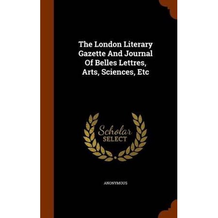 The London Literary Gazette and Journal of Belles Lettres, Arts, Sciences, Etc - image 1 of 1