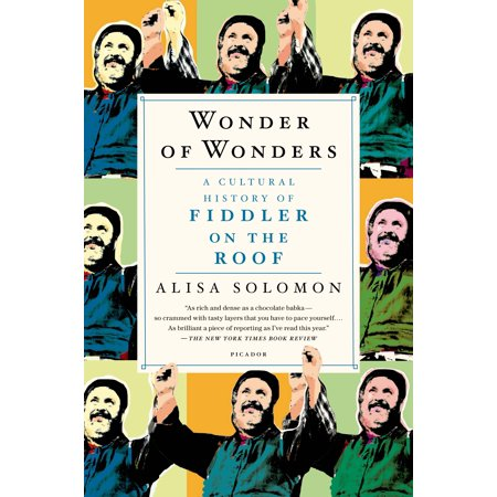 Wonder of Wonders : A Cultural History of Fiddler on the (Sunrise Sunset Instrumental Fiddler On The Roof)
