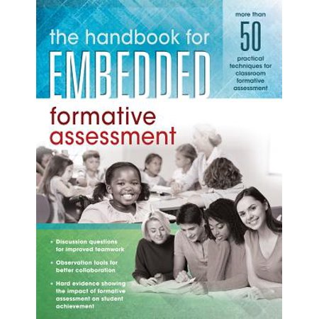 The Handbook for Embedded Formative Assessment : (a Practical Guide to Formative Assessment in the Classroom) (Tree Book)