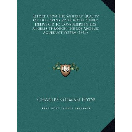 Report Upon the Sanitary Quality of the Owens River Water Sureport Upon the Sanitary Quality of the Owens River Water Supply Delivered to Consumers in Los Angeles Through the Los Apply Delivered to Consumers in Los Angeles Through the Los Angeles