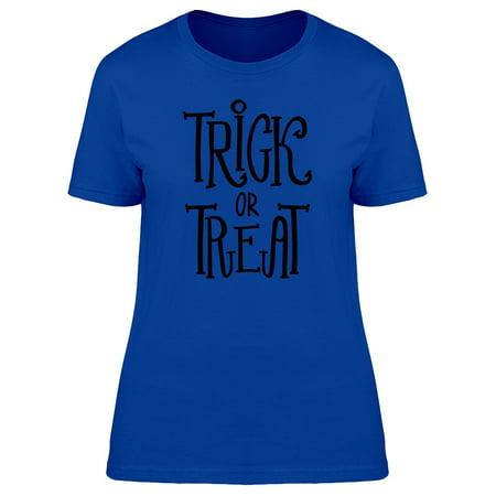 Cool Halloween, Trick Or Treat Tee Women's -Image by Shutterstock