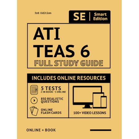 Ati Teas 6 Full Study Guide 3rd Edition 2020-2021: Complete Subject Review Printed in Color, 100 Video Lessons, 5 Full Practice Tests Both Online + Book, 850 Realistic Questions, 400 Online Flashcards